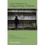Critical Perspectives on Safeguarding Children by Karen B. Broadhurst