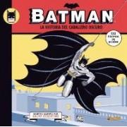 Batman la historia del caballero oscuro / The Story of the Dark Knight by Ralph Cosentino