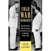 Cold War Mandarin by Seth Jacobs