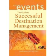 The Guide to Successful Destination Management by Pat Schaumann
