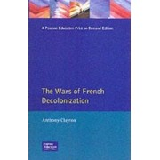 The Wars of French Decolonization by Anthony Clayton