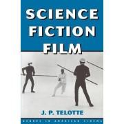 Science Fiction Film by J. P. Telotte