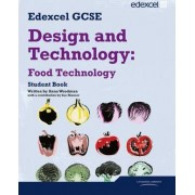 Edexcel GCSE Design and Technology Food Technology Student Book by Sue Manser