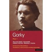Gorky Plays: Enemies, The Lower Depths, Summerfolk, Children of the Sun v. 1 by Maxim Gorky