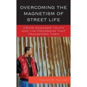 Overcoming the Magnetism of Street Life by Trevor Milton