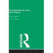 The Jewish World in the Time of Jesus by Charles Guignebert