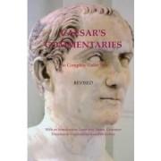 Caesar's Commentaries. the Complete Gallic Wars. Revised. by Julius Gaius Caesar