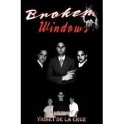 Broken Windows by Yioset De La Cruz
