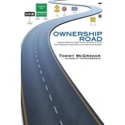 Ownership Road: Leading Our Children to an Authentic Faith That Prepares Them for Life After High School