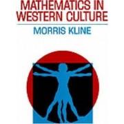 Mathematics in Western Culture by Morris Kline