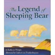 The Legend of Sleeping Bear by Kathy-Jo Wargin
