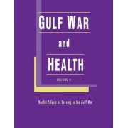 Gulf War and Health: Health Effects of Serving in the Gulf War Volume 4 by Committee on Gulf War and Health: A Review of the Medical Literature Relative to the Gulf War Veterans' Health