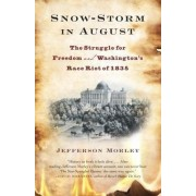Snow-Storm in August by Jefferson Morley