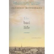 The Bad Life by Frederic Mitterrand