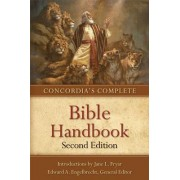 Concordia's Complete Bible Handbook by Edward A Engelbrecht