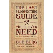 The Last Prospecting Guide You'll Ever Need by Bob Burg