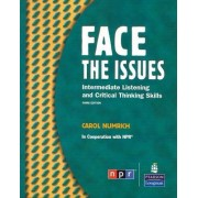 Face the Issues: Intermediate Listening and Critical Thinking Skills (student Book and Classroom Audio CD) by Carol Numrich