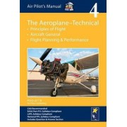 Air Pilot's Manual - Aeroplane Technical - Principles of Flight, Aircraft General, Flight Planning & Performance: Volume 4 by Dorothy Saul-Pooley