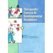 Therapeutic Exercises in Developmental Disabilities by Barbara Connolly