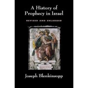 A History of Prophecy in Israel, Revised and Enlarged by Joseph Blenkinsopp