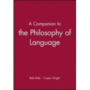 A Companion to Philosophy of Language by Bob Hale