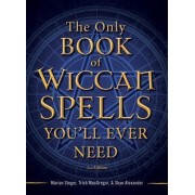 The Only Book of Wiccan Spells You'll Ever Need by Marian Singer