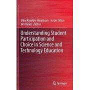 Understanding Student Participation and Choice in Science and Technology Education by Ellen K. Henriksen