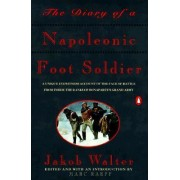 The Diary of a Napoleonic Footsoldier by Jakob Walter