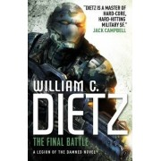The Final Battle (Legion of the Damned 2) by William C. Dietz
