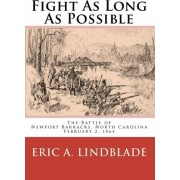 Fight as Long as Possible by Eric A Lindblade