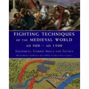 Fighting Techniques of the Medieval World 500-1500 by J. Bradbury
