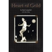 Heart of Gold, a Basketball Player's Legacy by Bud Campbell