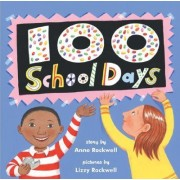 100 School Days by Anne Rockwell