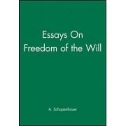 On the Freedom of the Will by Arthur Schopenhauer