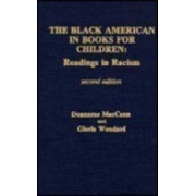 The Black American in Books for Children by Donnarae MacCann