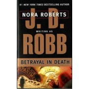 Betrayal in Death by J D Robb