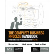 The Complete Business Process Handbook: Extended Business Process Management Volume 2