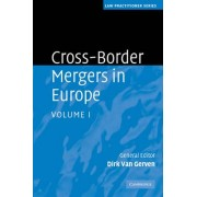 Cross-Border Mergers in Europe by Dirk Van Gerven