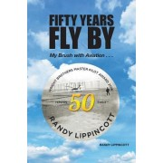 Fifty Years Fly by: My Brush with Aviation . . .