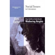 Class Conflict in Emily Bronte's Wuthering Heights by Dedria Bryfonski