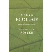 Marx's Ecology by John Bellamy Foster