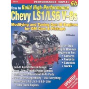 How to Build High Performance Chevy LS1/LS6 V-8s: Modifying and Tuning Gen III Engines for GM Cars & Pickups