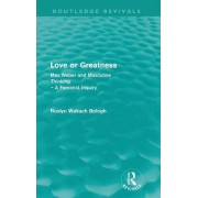 Love or greatness by Roslyn Wallach Bologh