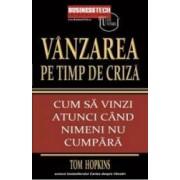 Vanzarea pe timp de criza - Tom Hopkins
