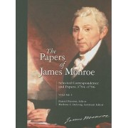 The Papers of James Monroe by Daniel Preston