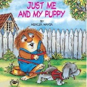 Just Me And My Puppy (Little Critter) by Mayer