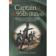 Captain of the 95th (Rifles) an Officer of Wellington's Sharpshooters During by Jonathan Leach