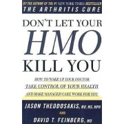 Don't Let Your HMO Kill You by Jason Theodosakis