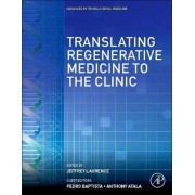 Translating Regenerative Medicine to the Clinic by Jeffrey Laurence