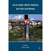 Old and New Media After Katrina by Diane Negra